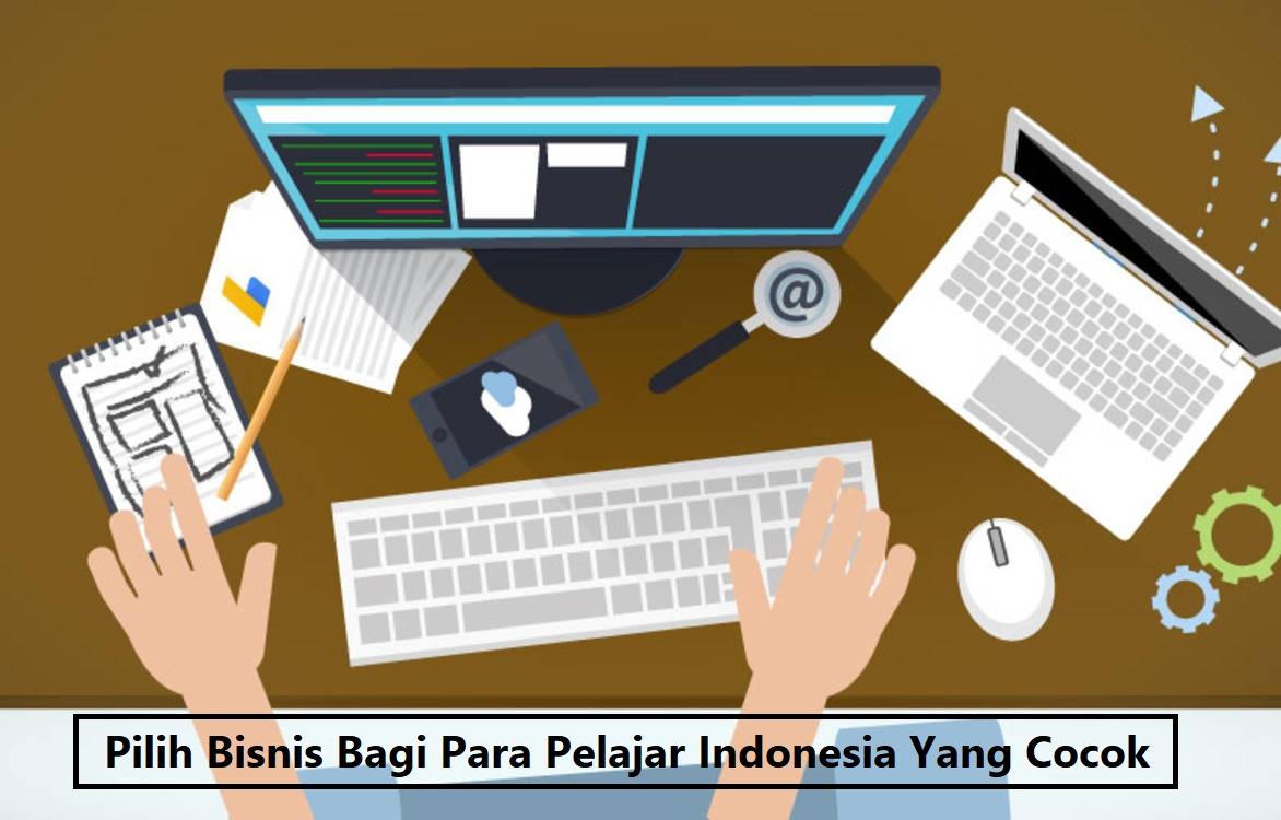 Pilih Bisnis Bagi Para Pelajar Indonesia Yang Cocok